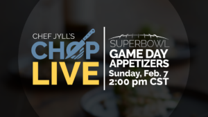CHOP Live: Game Day Appetizers – Super Bowl