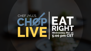 CHOP Live: Eat Right – March