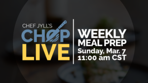 CHOP Live: Weekly Meal Prep – March
